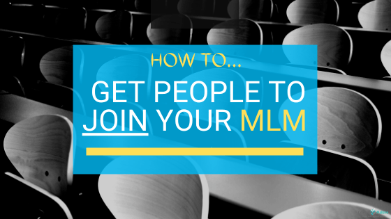 How to Get People to Join Your MLM Company